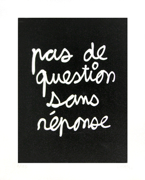 Signed screenprint de  : Pas de question sans réponse