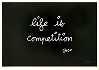 Signed screenprint de Ben (B. Vautier) : Life is competition