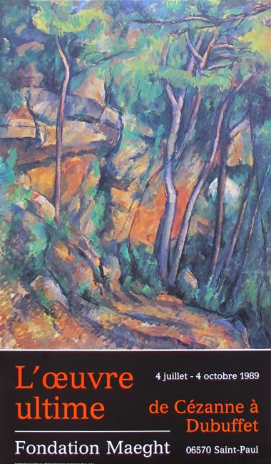 Affiches diverses : Affiche : L'oeuvre ultime - de Cézanne à Dubuffet