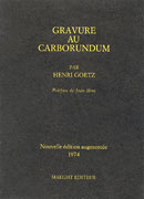 La gravure au carborundum, H. Goetz, Ed. Maeght