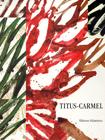 Titus-Carmel, une décennie, T. Trèmeau, et autres, Ed. Palantines, 2000
