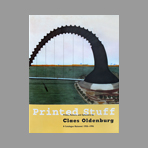 Catalogue raisonne de Oldenburg Claes : Printed Stuff. Prints, Posters and Ephemera 1958-1996